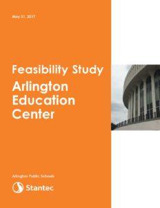 Arlington Ed Center - Feasibility Study Final_170601 - Arlington