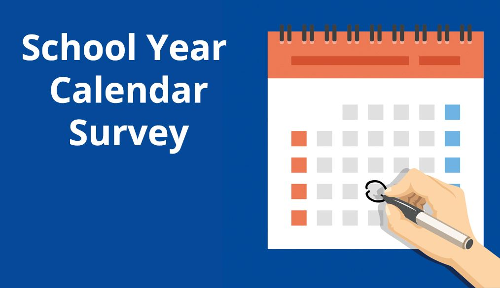 Annual School Year Calendar Survey for 2020-21 Now Available