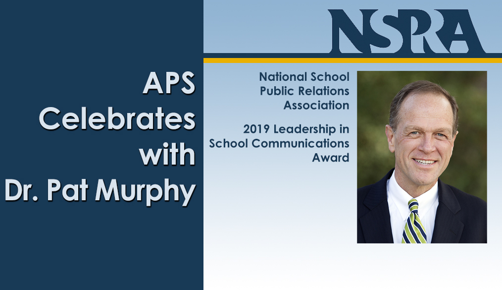 APS Celebrates with Dr. Pat Murphy - National School Public Relations Association 2019 Leadership in School Communications Award - photo of Dr. Murphy