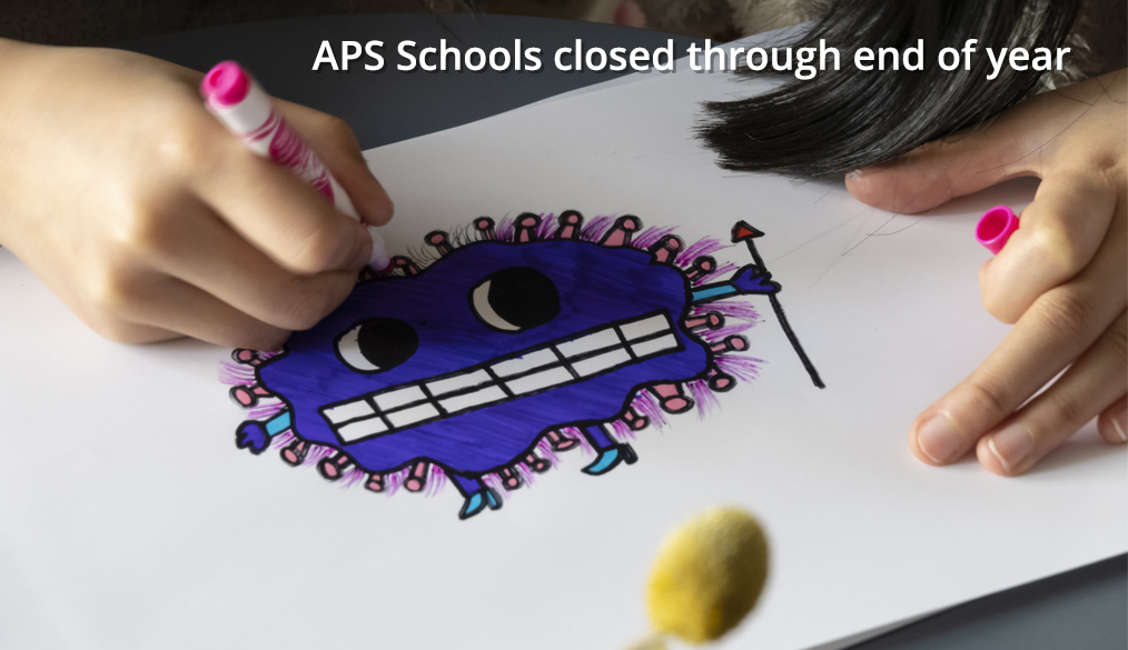 child drawing a virus with the words APS schools closed through end of year