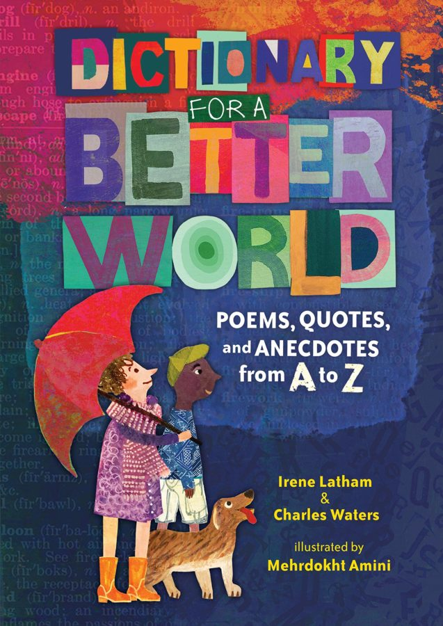 book cover of Dictionary for a Better World: Poems, Quotes, and Anecdotes from A to Z by Irene Latham, Charles Waters, and Mehrdokht Amini