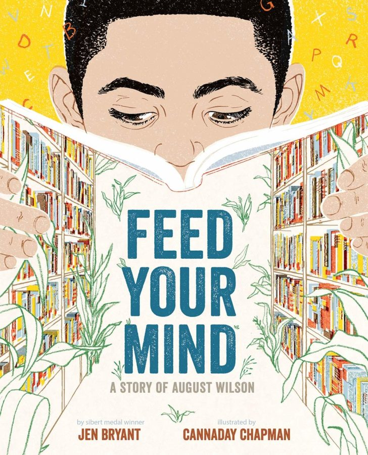 book cover of Feed Your Mind: A Story of August Wilson by Jen Bryant; illustrated by Cannaday Chapman