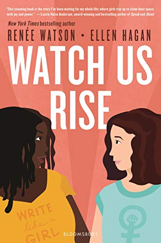 book cover of Watch Us Rise by Renee Watson and Ellen Hagan
