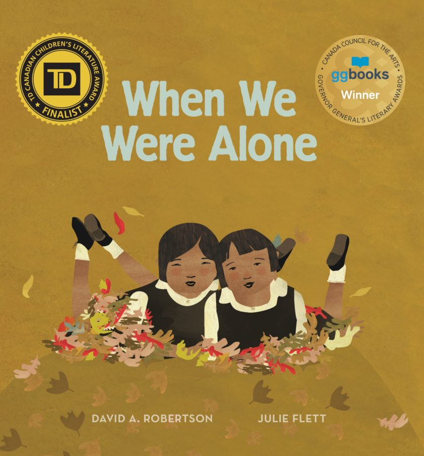 book cover of When We Were Alone by David A. Roberston; illustrated by Julie Flett