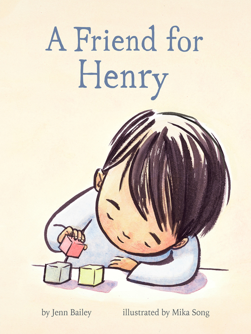 "Book Cover: ""A Friend For Henry by Jenn Bailey (Author), Mika Song (Illustrator)"" with an illustration of a young boy building with blocks."