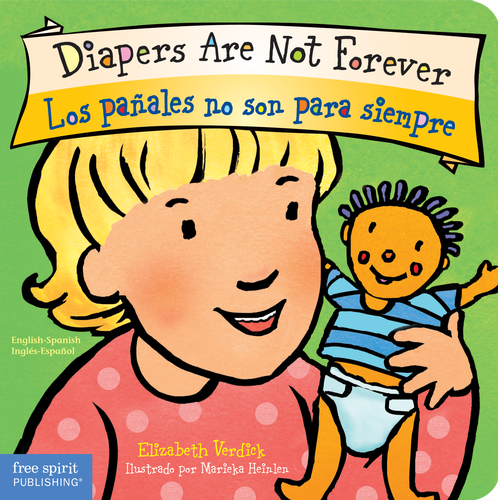 "Book Cover: ""Diapers Are Not Forever / Los pañales no son para siempre Board Book Best Behavior® Series by Elizabeth Verdick illustrated by Marieka Heinlen"" with illustration of young girl holding doll."