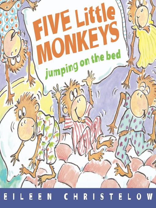 "Book Cover: ""Five Little Monkeys Jumping on the Bed (Read-aloud) Five Little Monkeys by Eileen Christelow"" will illustration of five monkeys in pajamas jumping on a bed."