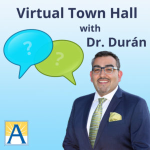 photo of Dr Duran with words Virtual Town Hall with Dr. Duran