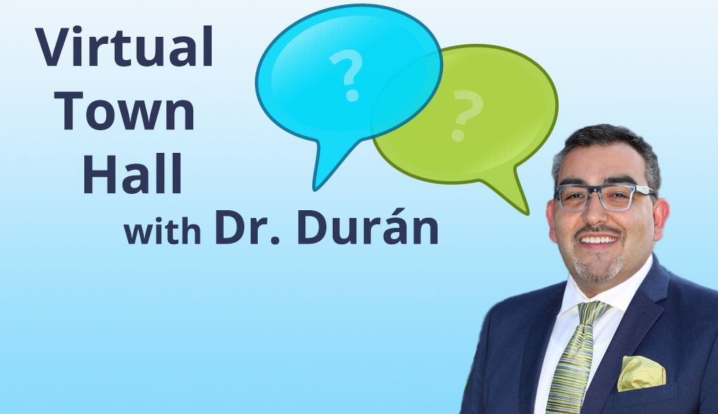 Virtual Town Hall Meetings with Dr. Francisco Durán