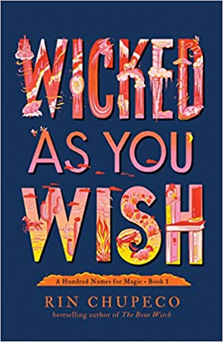 Book cover of Wicked as You Wish by Rin Chupeco