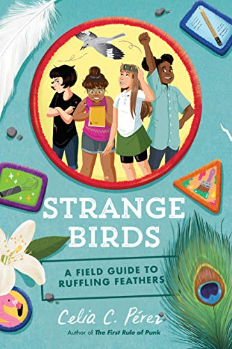 Book cover of Strange Birds: A Field Guide to Ruffling Feathers by Celia C. Perez