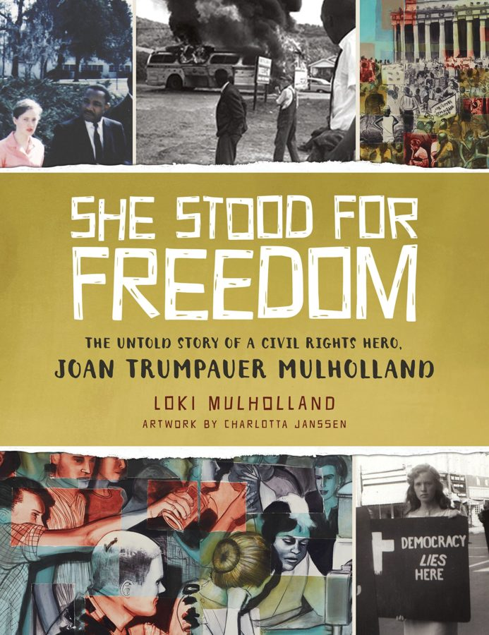 Book cover of She Stood for Freedom: The Untold Story of a Civil Right Hero, Joan Trumpauer Mulholland by Loki Mulholland; illustrated by Charlotta Janssen