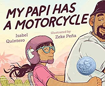 My Papi Has a Motorcycle by Isabel Quintero; illustrated by Zeke Peña
