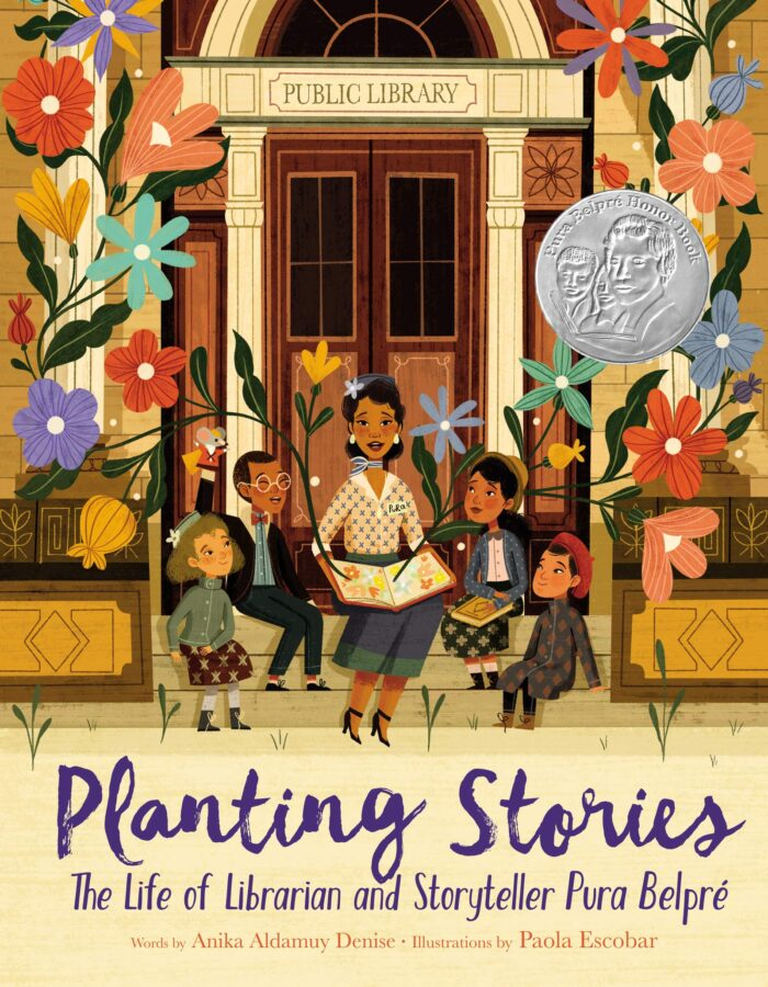 Planting Stories: The Life of Librarian and Storyteller Pura Belpré by Anika Aldamuy Denise; illustrations by Paola Escobar