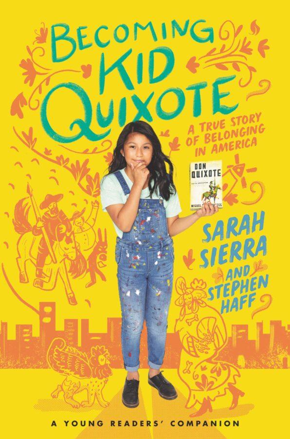 Becoming Kid Quixote: A True Story of Belonging in America by Sarah Sierra and Stephen Haff