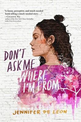 Don't Ask Me Where I'm From by Jennifer de Leon and Elena Garnu