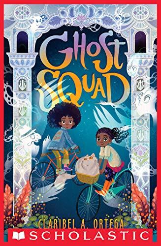 Ghost Squad by Claribel A. Ortega