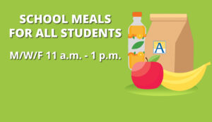 School Meals for All Students M/W/F 11am-1pm, with icon of bag lunch