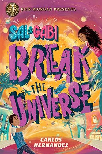 al and Gabi Break the Universe by Carlos Hernandez