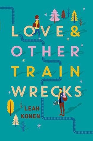 Book cover of Love & Other Train Wrecks by Leah Konen