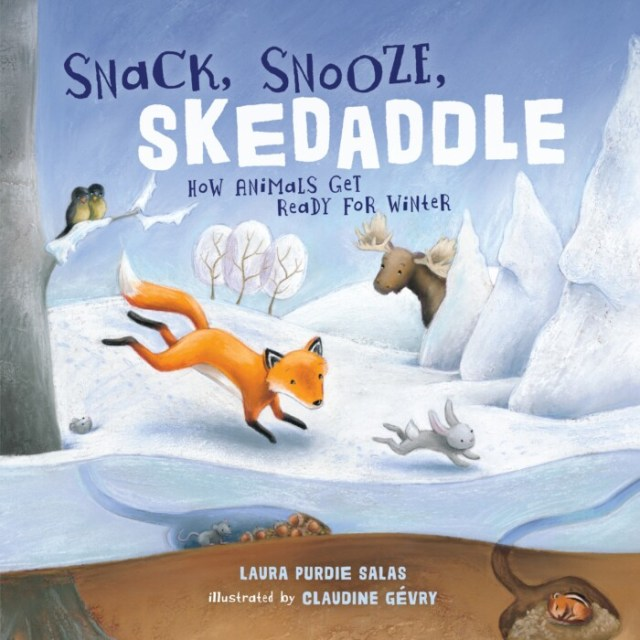 Book cover of Snack, Snooze, Skedaddle by Laura Purdie Salas ; illustrated by Claudine Gévry
