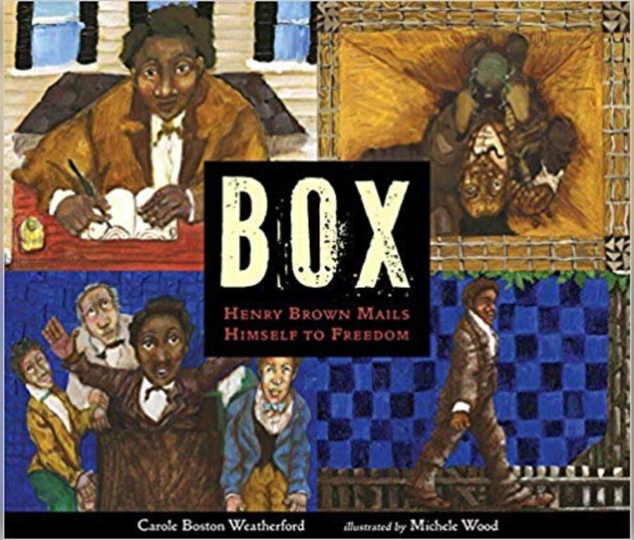 """Обложка книги Кэрол Бостон Уэтерфорд и Мишель Вуд """"Коробка: Генри Браун отправляется к свободе"""""""
