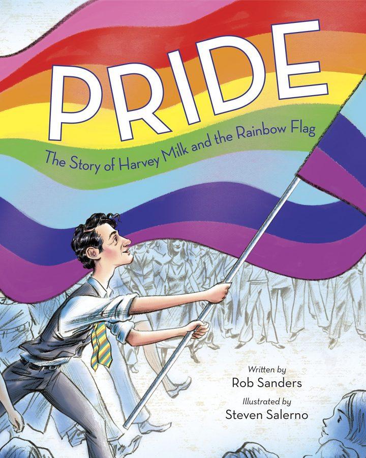 Обложка книги Роба Сандерса «Гордость: история Харви Милка и радужный флаг»; иллюстрировано Стивеном Салерно